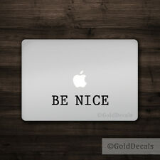 Be Nice - Mac Apple Logo Laptop Vinyl Decal Sticker Macbook Quote