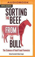 Sorting the Beef from the Bull : The Science of Food Fraud Forensics by...
