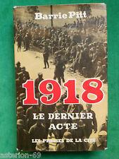 LA20 WWI 1918 LE DERNIER ACTE BARRIE PITT PRESSES DE LA CITE