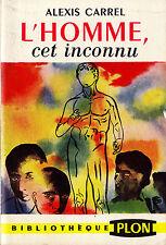 L'Homme Cet Inconnu - Alexis Carrel -Eds. Plon - 1954