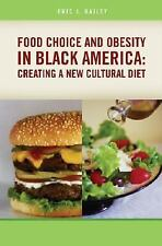 Food Choice and Obesity in Black America: Creating a New Cultural Diet-ExLibrary