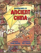 Adventures in Ancient China (Good Times Travel Agency) by Bailey, Linda
