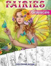 Fairies. GRAYSCALE Coloring Book: Coloring Book for Adults [Paperback]