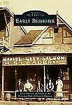 """BESSEMER,ALABAMA-ARCADIA IMAGES OF AMERICA """"EARLY BESSEMER"""" HISTORY,VINTAGE PICS"""