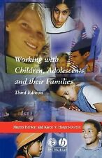 Working with Children, Adolescents, and Their Families by Karen V....