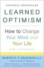 Learned Optimism: How to Change Your Mind and Your Life, Martin E. P Seligman -