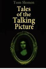 Tales of the Talking Picture by Tom Slemen (2012, Paperback)