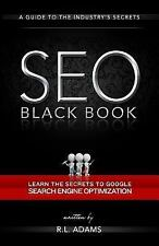 The SEO Ser.: SEO Black Book : A Guide to the Search Engine Optimization...