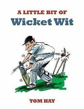 A Little Bit of Wicket Wit by Tom Hay (Paperback, 2010)