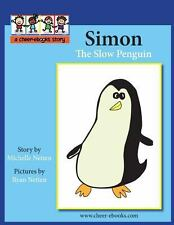 Simon the Slow Penguin by Michelle Netten (2013, Paperback)