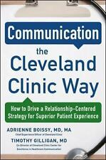 Communication the Cleveland Clinic Way: How to Drive a Relationship-Centered Str