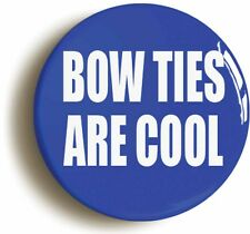 BOW TIES ARE COOL BADGE BUTTON PIN (1inch/25mm diamtr) MATT SMITH 11th DOCTOR