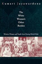 "White Woman's ""Other"" Burden : Western Women and South Asia During Bri-ExLibrary"