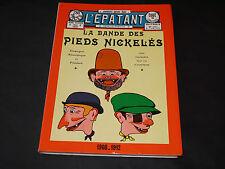 L'EPATANT LA BANDE DES PIEDS NICKELES 1908 a 1912 VEYRIER 1972
