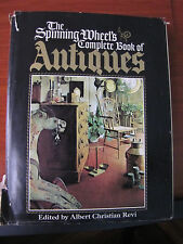 The Spinning Wheel's Complete Book of Antiques by Albert Christian Revi 1972 HC