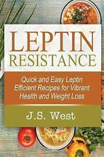 Leptin : Leptin Efficient Recipes: Quick and Easy Leptin Efficient Recipes...
