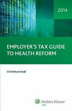 Employer's Tax Guide to Health Reform, 2014-ExLibrary