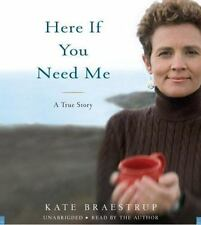 Here If You Need Me : A Memoir by Kate Braestrup (2007, Paperback)