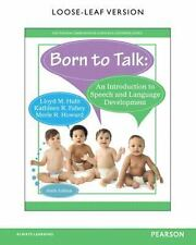 Born to Talk: An Introduction to Speech and Language Development, Loose-Leaf Ver