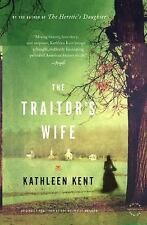 The Traitor's Wife by Kathleen Kent  - SC