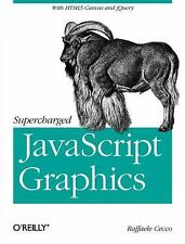 Supercharged JavaScript Graphics: with HTML5 canvas, jQuery, and More-ExLibrary