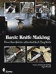 Basic Knife Making: From Raw Steel to a Finished Stub Tang Knife Book~NEW