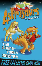 NEW  ASTROSAURS the SABRE TOOTH SECRET  by Steve Cole (Paperback, 2011)