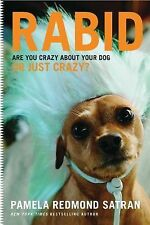 Rabid: Are You Crazy About Your Dog or Just Crazy?, Redmond Satran, Pamela, Good