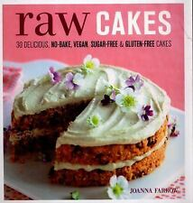 Raw Cakes : 30 Delicious No-Bake, Vegan, Sugar-free and Gluten-free Cakes by...