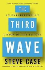 The Third Wave : An Entrepeneur's Vision of the Future by Steve Case (2016,...