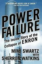 Power Failure : The Inside Story of the Collapse of Enron by Sherron Watkins...