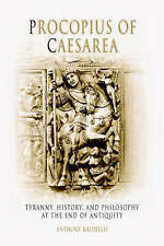 Procopius of Caesarea: Tyranny, History, and Philosophy at the End of-ExLibrary