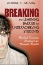 Breaking the Learning Barrier for Underachieving Students: Practical Teaching St