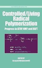 ACS Symposium: Controlled - Living Radical Polymerization : Progress in ATRP,...