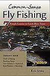 Common-Sense Fly Fishing: 7 Simple Lessons to Catch More Trout, Stroup, Eric