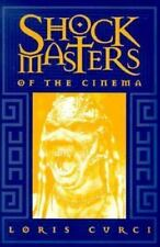 Shock Masters of the Cinema by Lois Curci (1996, Paperback) Horror Filmmakers