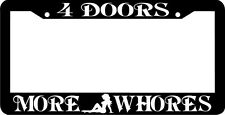 MORE WHORES 4 DOORS MORE WHORES  License Plate Frame