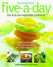 HOW TO GET YOUR FIVE-A-DAY FRUIT & VEG COOKBOOK BY MAGGIE MAYHEW - PAPERBACK