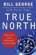 True North: Discover Your Authentic Leadership (J-B Warren Bennis Series) by Bi