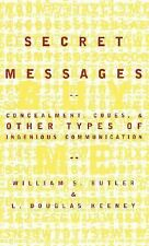Secret Messages: Concealment Codes And Other Types Of Ingenious Communication