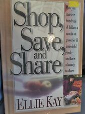 Shop, Save, and Share by Ellie Kay How to save on Groceries etc.