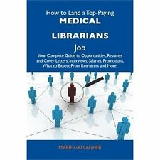 How to Land a Top-Paying Medical Librarians Job : Your Complete Guide to...