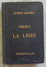 X/ Itinéraire général de la France JOANNE // LA LOIRE // Hachette 1898