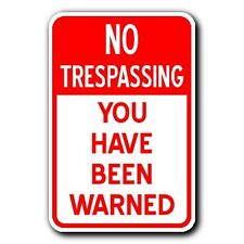 No Trespassing - YOU HAVE BEEN WARNED -12x18 New METAL Prepper Sign -FREE SHIP