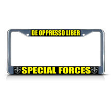 DE OPPRESSO LIBER SPECIAL FORCES MILITARY Chrome Metal License Plate Frame