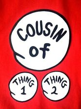 DR SEUSS 1 COUSIN of THING 1 and 2  THIS IS YOUTH LARGE T SHIRT, CUSTOM TOO