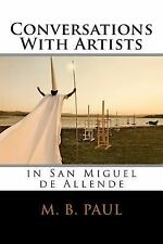 Conversations with Artists in San Miguel de Allende by M. Paul (2014, Paperback)