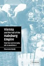 Vienna and the Fall of the Habsburg Empire: Total War and Everyday Life in Worl