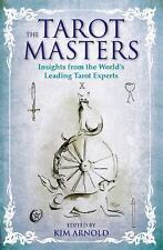 The Tarot Masters : Insights from the World's Leading Tarot Experts by Kim...