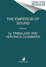 The Emperor of Sound : A Memoir by Veronica Chambers and Timbaland (2016,...